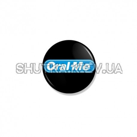 Значок Oral - Me фото 1 — Shutka